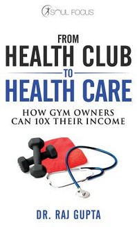 From Health Club to Healthcare