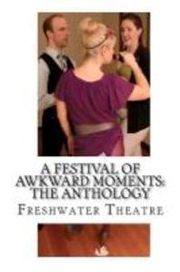 A Festival of Awkward Moments