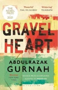 Gravel Heart * 2021 노벨문학상 압둘라자크 구르나 *