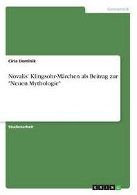 "Novalis' Klingsohr-Maerchen als Beitrag zur ""Neuen Mythologie"""