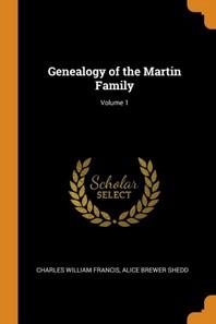 Genealogy of the Martin Family; Volume 1