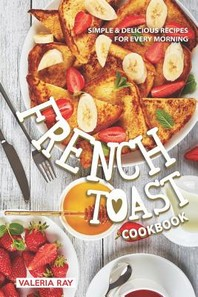 The French Toast Cookbook