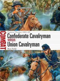 Confederate Cavalryman Vs Union Cavalryman