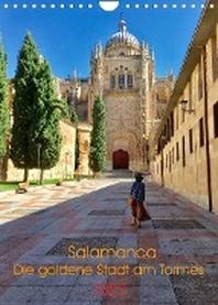 Salamanca. Die goldene Stadt am Tormes (Wandkalender 2022 DIN A4 hoch)