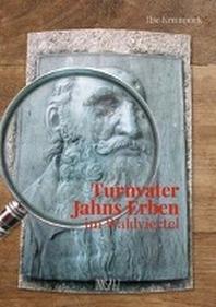 Turnvater Jahns Erben im Waldviertel
