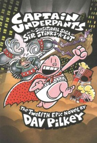 Captain Underpants and the Sensational Saga of Sir Stinks-A-