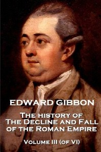 Edward Gibbon - The History of the Decline and Fall of the Roman Empire - Volume III (of VI)