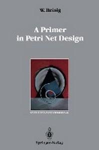 A Primer in Petri Net Design