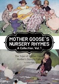 MOTHER GOOSE'S NURSERY RHYMES A Collection. Vol. 1 [마더구스 영어 전래 동요, 1부. 영어원서]