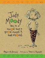 Judy Moody #1 : Was ina Mood. Not a Good Mood. a Bad Mood