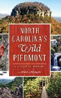 North Carolina S Wild Piedmont