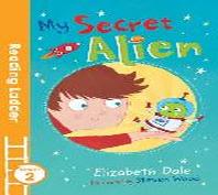 My Secret Alien (Reading Ladder Level 2)