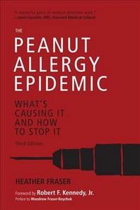 The Peanut Allergy Epidemic, Third Edition