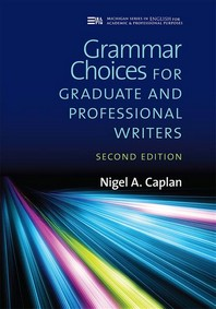 Grammar Choices for Graduate and Professional Writers, Second Edition