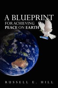 A Blueprint For Achieving Peace On Earth