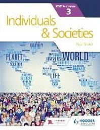 Individuals and Societies for the Ib Myp 3