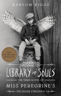 Library of Souls ( Miss Peregrine's Peculiar Children #3 )
