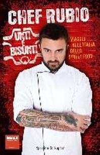 Chef Rubio: Unti e bisunti. Viaggio nell'Italia dello street