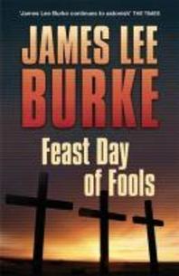 Feast Day of Fools. James Lee Burke
