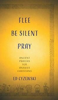 Flee, Be Silent, Pray