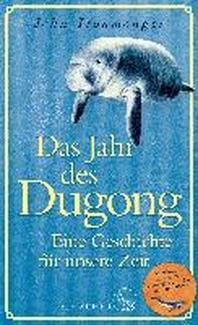 Das Jahr des Dugong - Eine Geschichte fuer unsere Zeit