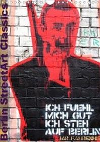 Berlin StreetArt Classics (Wandkalender 2021 DIN A4 hoch)