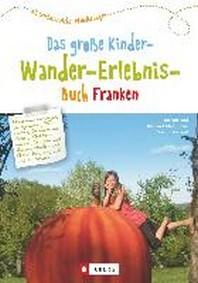 Das grosse Kinder-Wander-Erlebnis-Buch Franken