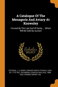 A Catalogue of the Menagerie and Aviary at Knowsley