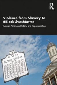 Violence from Slavery to #blacklivesmatter