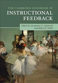 The Cambridge Handbook of Instructional Feedback