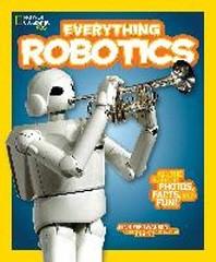 National Geographic Kids Everything Robotics