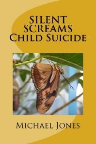 SILENT SCREAMS Child Suicide