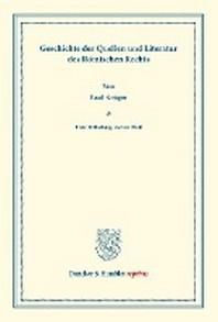 Geschichte der Quellen und Literatur des Roemischen Rechts.