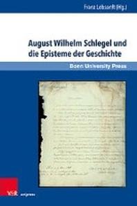 August Wilhelm Schlegel Und Die Episteme Der Geschichte