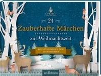 24 Zauberhafte Maerchen zur Weihnachtszeit. Ein Adventsbuch zum Aufschneiden