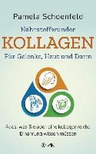 Naehrstoffwunder Kollagen - Fuer Gelenke, Haut und Darm