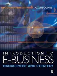 Introduction to E-Business : Management And Strategy