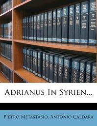 Adrianus in Syrien...