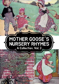 MOTHER GOOSE'S NURSERY RHYMES A Collection. Vol. 2 [마더구스 영어 전래 동요, 2부. 영어원서]