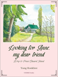 A Trip to Prince Edward Island Looking for Anne my dear friend