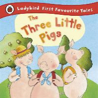 Three Little Pigs: Ladybird First Favourite Tales