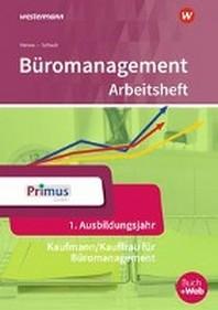 Bueromanagement 1. Ausbildungsjahr. Arbeitsheft