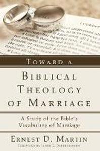 Toward a Biblical Theology of Marriage