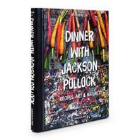 Dinner with Jackson Pollock