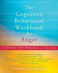The Cognitive Behavioral Workbook for Anger