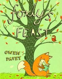 Foxly's Feast. Owen Davey
