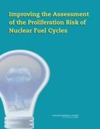 Improving the Assessment of the Proliferation Risk of Nuclear Fuel Cycles