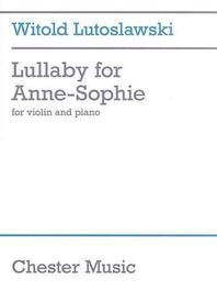 Witold Lutoslawski - Lullaby for Anne-Sophie