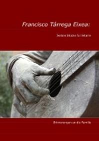 Francisco Tarrega Eixea: Sieben Stuecke fuer Gitarre
