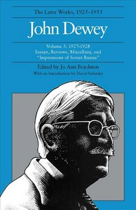The Later Works of John Dewey, Volume 3
